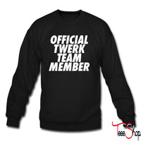 Official Twerk Team Member crewneck sweatshirt