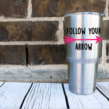 Follow Your Arrow Decal for Yeti's, Cars, Laptops, and Much More!! Any Color - Any Size - Glitter - Arrow Sticker -Tribal