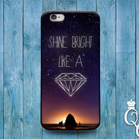 iPhone 4 4s 5 5s 5c 6 6s plus + iPod Touch 4th 5th 6th Gen Fun Cute Quote Phone Case Shine Bright Like a Diamond Girly Inspirational Hip