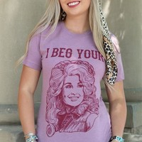 Rowdy Crowd Beg Your Parton Tee Dolly Shirt
