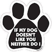 "6"" Dog/Animal Paw Print Magnet - Works on Cars, Trucks, Refrigerators and More (If My Dog Doesn't Like You Neither Do I)"