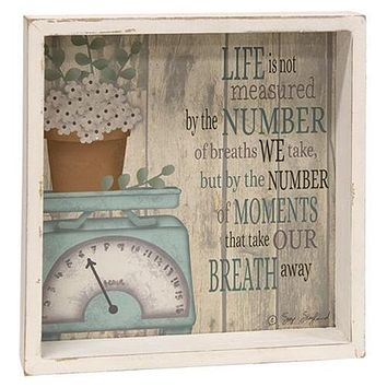 Life Is Not Measured Shadow Box Sign