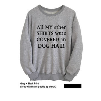 Hipster Sweatshirt Dog Pet Lover Gifts Mens Womens Sweatshirts Grey Sweater Dog Lover T Shirts Instagram Fashion Tumblr Shirts Clothes