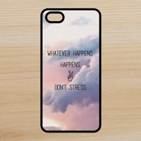 Dont Stress Quote Inspirational Peace Art Phone Case iPhone 4 / 4s / 5 / 5s / 5c /6 / 6s /6+ Apple Samsung Galaxy S3 / S4 / S5 / S6