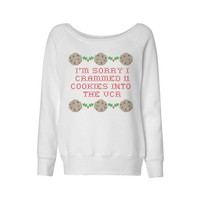 I'm Sorry I Crammed 11 Cookies into the VCR Wideneck Sweatshirt