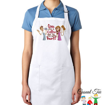 Give Me A Coffee and No One Gets Hurt EMBROIDERED Women's Apron or Men's Apron Great Mother's Day Gift or Father's Day