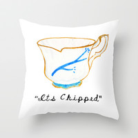 ITS CHIPPED  Throw Pillow by Lauren Lee Designs