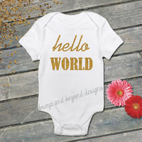 Hello World Newborn Baby Girl Shirt Just Born Bodysuit Glitter Gold Just Arrived Coming Home Outfit Baby Gift Baby Announcement 021