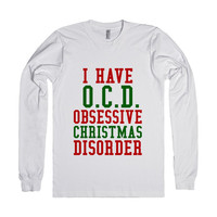 I Have O.C.D. Obsessive Christmas Disorder Long Sleeve T-Shirt Id10270235