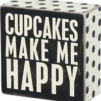 Cupcakes Make Me Happy - Wood Box Sign for wall hanging, table or desk