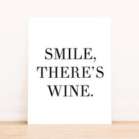 Smile There's Wine PRINTABLE Art Dorm Decor Typography Poster Home Decor Office Decor Apartment Poster