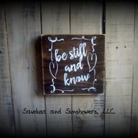 Bible Verse Sign/Be Still and Know/Psalms 46:10/Scripture/Hand Painted/Rustic/Wood sign/Inspirational Sign