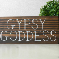 Gypsy Goddess Wood Sign - Bohemian Decor - Bohemian Wall Art - Hippie Decor - Gypsy Wall Art - Boho Decor - Gypsy Decor - Gypsy Girl