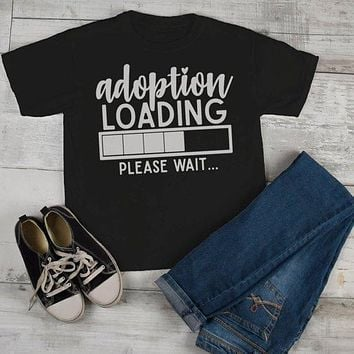 Kids Adoption T Shirt Cute Adoption Loading Tee Gift Idea Brother Sister Toddler Boy's Girl's