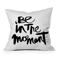 Kal Barteski Be In The Moment Throw Pillow