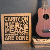SUPERNATURAL - KANAS - Carry On My Wayward Son There'll Be Peace When You Are Done - Print on Cork Wall Art Kitchen Decor - Office Decor