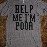 help me i'm poor - The basics