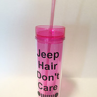 Jeep Hair Don't Care Tumbler with Straw 16 oz - Travel Cup - Wrangler - Cherokee - Grand Cherokee - Compass - Commander - Pink Tumbler