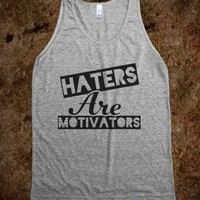Haters Are Motivators (Grey Tank)