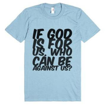 If God is for us, who can be against