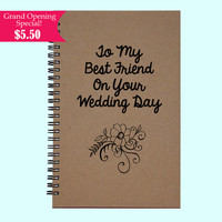 To My Best Friend In Your Wedding Day - Journal, Book, Custom Journal, Sketchbook, Scrapbook, Extra-Heavyweight Covers