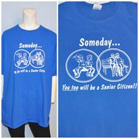 """Vintage T-shirt Funny """"Someday You Too Will be a Senior Citizen!"""" Old Age Humor Size XL Franklin County FoyMart Tee Shirt Blue Tshirt"""