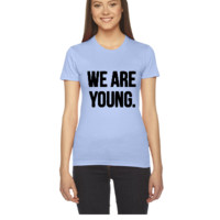 We Are Young - Women's Tee
