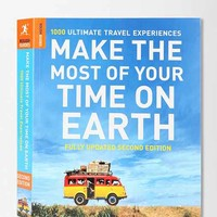 Make The Most Of Your Time On Earth: 1000 Ultimate Travel Experiences By Rough
