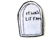 It Was Lit Fam Patch - Meme Patch - Embroidery Patch - Funny Patch - Felt Patch