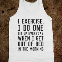 I EXERCISE. IN MORE STYLES (CLICK BUY TO SEE)