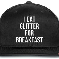 I Eat Glitter For Breakfast snapback