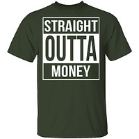 Straight Outta Money T-Shirt