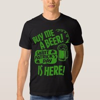 St Patricks Day is Here Tees
