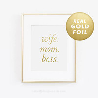 Wife Mom Boss, Mom Gift, Gift For Her, Mothers Day Gift, Gift For Wife, Gift For Mom, Gold Foil Print, Gold Decor, Gold Foil Art, Rose Gold
