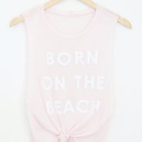 Born On The Beach Muscle Top (More Colors)