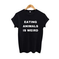 Vegan T shirt eating animals is weird Funny t shirts Tumblr Hipster Saying Tshirt Women Fashion Vegetarian Harajuku Tee Shirt
