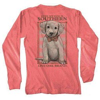 Even My Dog is Southern Long Sleeve Tee Shirt in Watermelon by Live Oak