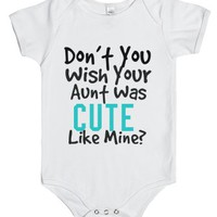 don't yo uwish your aunt was cute like mine?-White Baby Onesuit 00