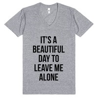 IT'S A BEAUTIFUL DAY TO LEAVE ME ALONE V-NECK T-SHIRT IDE03131922 | | SKREENED