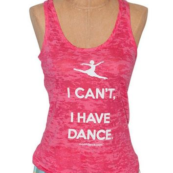 I Can't, I Have Dance – Burnout Tank