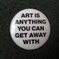 """Unworn Retro 1980s Pinback Button """"Art is anything you can get away with"""" Unworn NOS"""