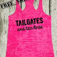 Tailgates and Tan Lines. Southern Girl Tank. Country Tank. Southern Tank. Country Shirt. Fitness Tank. Southern Clothing. Free USA Shipping
