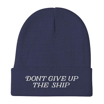 Don't Give Up The Ship Embroidered Beanie