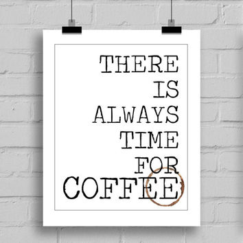 There is Always Time for Coffee Wall Art Print, Digital Download Printable, Home Decor Wall Art, PDF/JPG (8x10 Inches)