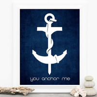 You Anchor Me Navy Blue Art Love Print - Beach Inspired Nautical Art Poster