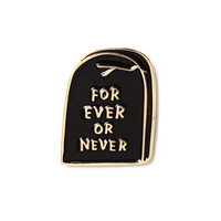 Forever Or Never Pin