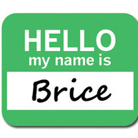 Brice Hello My Name Is Mouse Pad