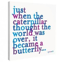 Just when the Caterpillar Quotable Canvas