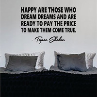Tupac Happy are Those Who Dream Dreams Decal Quote Sticker Wall Vinyl Art Decor