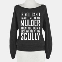 If You Can't Handle Me At My Mulder (You Don't Deserve Me At My Scully)